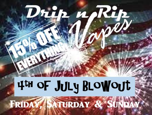 4th of july blowout drip n rip